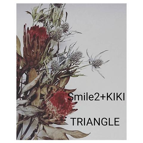 Smile2 + KIKI + TRIANGLE